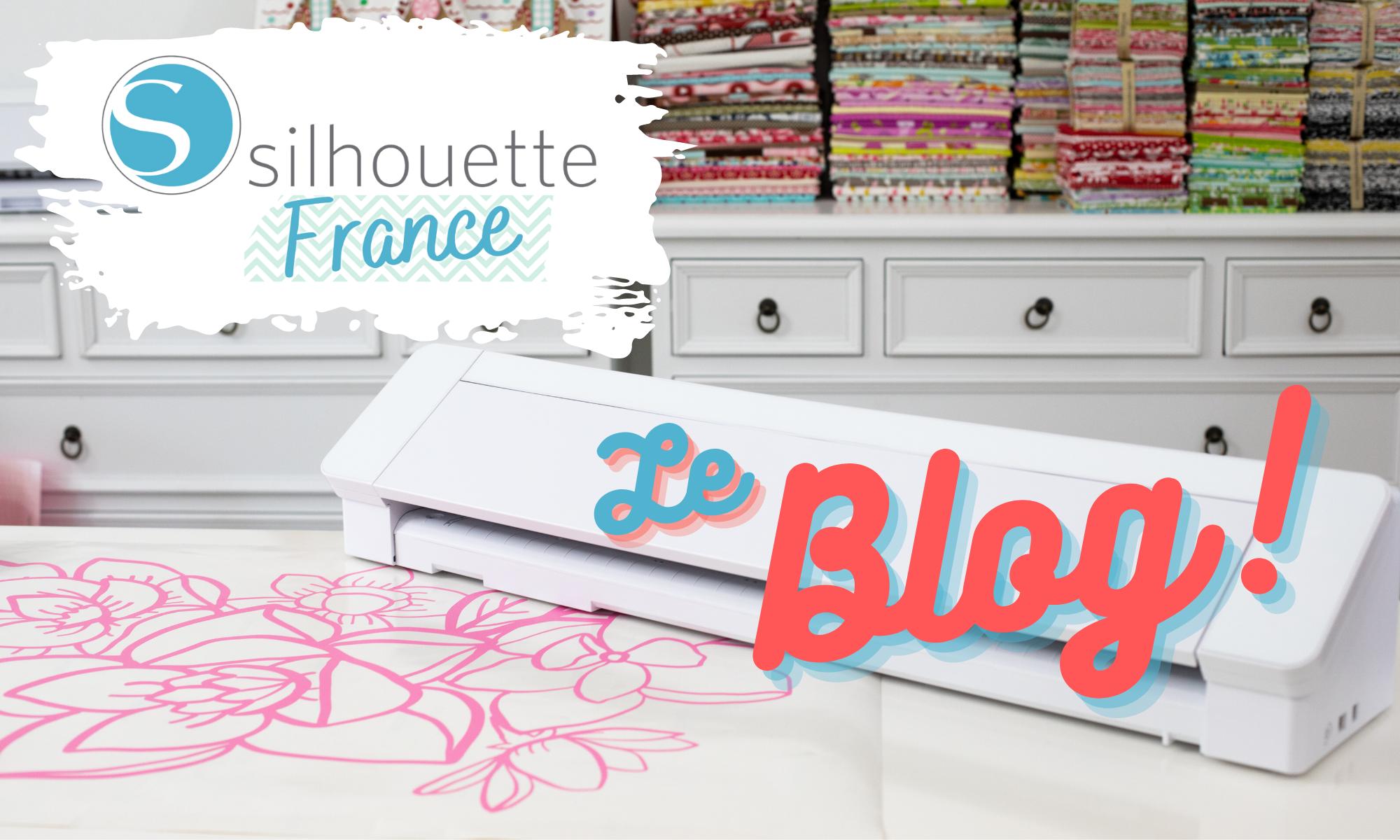 Le Blog Officiel de Silhouette France